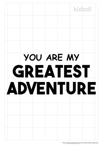 you-are-my-greatest-adventure-stencil.png