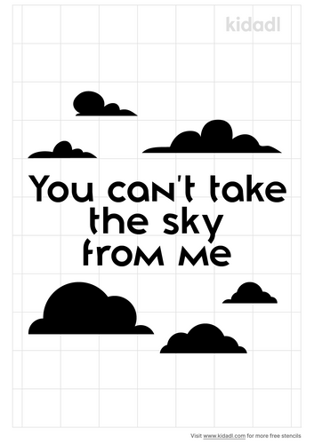 you-can-t-take-the-sky-from-me-stencil