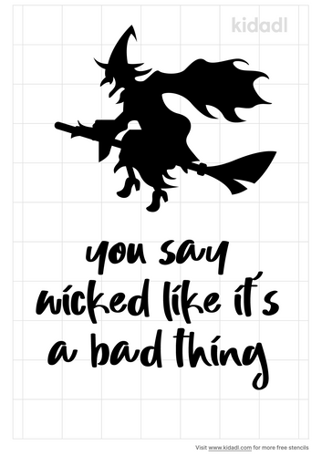 you-say-wicked-like-it-s-a-bad-thing-stencil